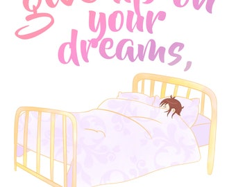 Don't give up on your dreams Motivational Art Print a4