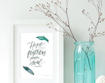 Hope is the Thing with Feathers - Emily Dickinson Quote - Print