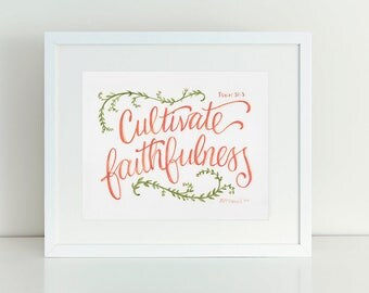 Cultivate Faithfulness - Psalm 37:3 - Lettering Print