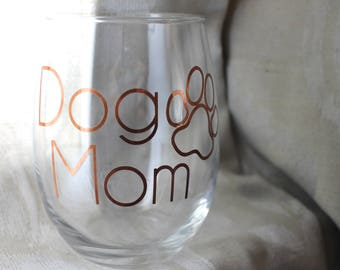 Dog Mom Stemless 21 Ounce Wine Glass   Copper/Gold/Rose Gold Lettering Options   Paw Print   Mother's Day Gift   Dog Lover Present   Puppy  