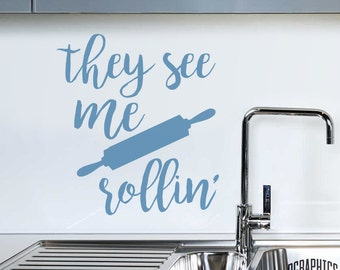 They see me Rollin' Kitchen Vinyl Wall Art Stickers