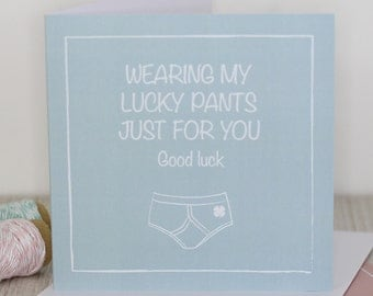Good luck - Wearing my lucky pants just for you