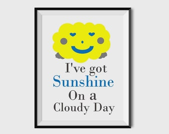 I've got Sunshine on a Cloudy Day Nursery Print, Wall art, Wall Decor, Giclee, Nursery Print, 8x10, 11x14
