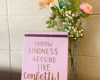 Canvas Quote Sign Art throw kindness around like confetti dorm decor apartment decor home decor wall art positve quote