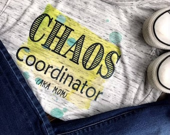 chaos coordinator shirt/chaos coordinator tank/woman's muscle tank//momlife/mom shirt/#momlife tee/watercolor shirt/boy mom/girl mom/chaos