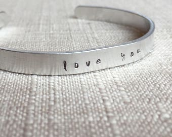 LOVE YOU . Hand stamped jewelry . Hand stamped bracelet . Mother's Day Gift . Birthday gift for Mom
