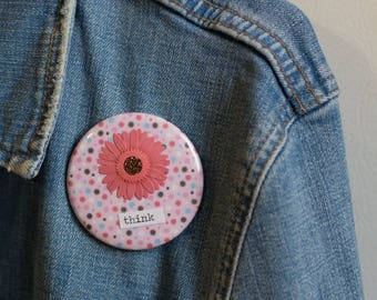 "Cheapie button! ""Think"" 2.25"" Button with Pink Sunflower!"