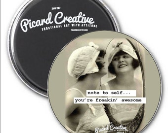 Motivational/Inspirational magnet. Note to self- you're freakin' awsome.... 3 inch mylar