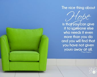 Hope Quote by Maya Angelou - Vinyl Decal Word Art