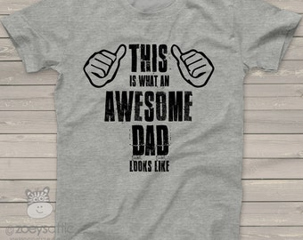 awesome dad - this is what an awesome dad looks like tshirt - perfect Father's day or birthday gift for dad MDF1-047