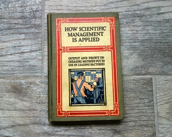 Antique Business Book, 1911 Hardcover How Scientific Management is Applied, by The System Company, Rock Falls Manufacturing Co. Stamp Inside