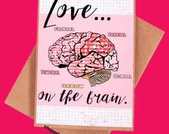 Love Science Valentine's Day Card//Love on the brain//anatomy//Funny Card//Science Teacher//Gift