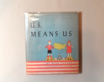 Childrens book U.S. MEANS US  by Mina Turner. Houghton Mifflin 1947, 1st edition in dJ. Color pictures by Lloyd Coe.