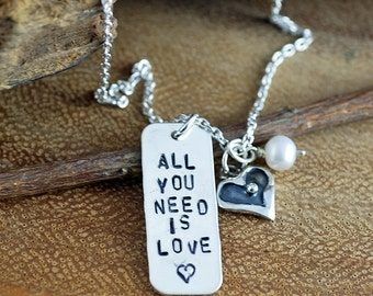 All you need is love Jewelry, Hand Stamped Necklace, Personalized Jewelry, Beatles Song, Inspirational Necklace, Love Necklace