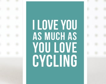 Love Cycling -  Funny Valentines Anniversary Card