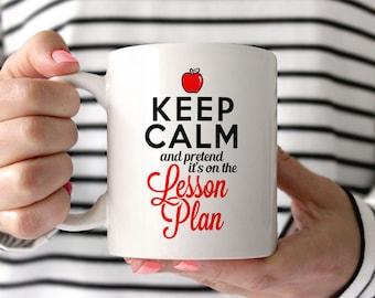 Funny Teacher Mug, new teacher gift for teacher appreciation, gift for student teacher cup, keep calm and pretend its on the lesson plan mug