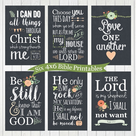 Six Bible quote PRINTABLES, scriptures, be still and know that I am God, the Lord is my Shepherd, Love one another, I can do all things, jpg