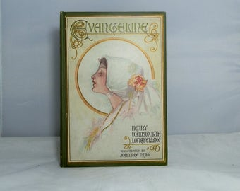 Antique Hardcover Book Evangeline by Henry Wadsworth Longfellow 1909 Reilly Collectible and Beautiful Edition and Very Nice Condition