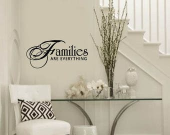 FAMILY Wall Quotes Decal -  FAMILIES are everything -  Vinyl Wall Art - Wall sayings
