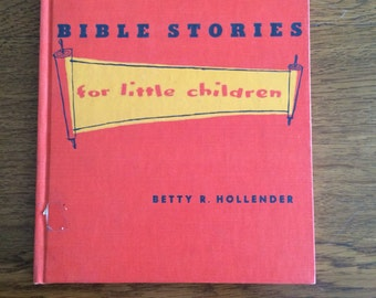 Bible Stories for Little Children by Betty R Hollender - Old Testament Stories, Noah - Moses