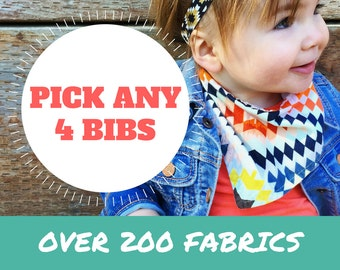 PICK ANY 4 Baby Bandana Bibs - Set of 4 baby dribble bibs (mix and match/create your own)