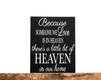 Memorial Sign, Heaven Sign, Condolence Gift, Memorial Gift, Remembrance Gift, Because Someone We Love Is In Heaven Sign, Inspirational Sign