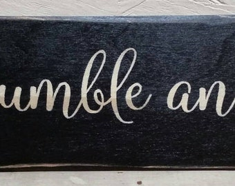 Stay Humble And Kind Sign,  Wood Sign, Hand Painted , Stenciled, Distressed, Rustic, Vintage, Shabby Chic, Wood Signs