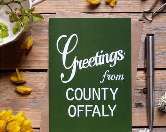Offaly .. Greetings from County Offaly card, Irish county cards, Irish made greeting cards, Éire, Ireland