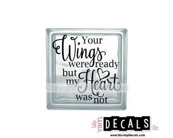 Your Wings were ready but my Heart was not - Memorial Vinyl Lettering for Glass Blocks - Infant Loss Decals