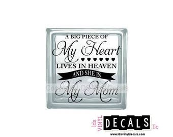A Big Piece Of My Heart LIVES in HEAVEN and SHE is My Mom- Memorial Vinyl Lettering - Glass Block Decal