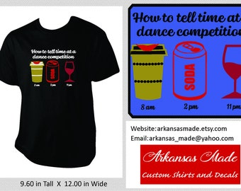 How to tell time at a dance competition, dance mom shirt, dance shirt, coffee shirt, dance competition shirt, wine glass, coffee cup, to 4xl