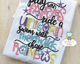 Play with Fairies Ride a Unicorn Swim with a Mermaid Chase Rainbows Shirt or Bodysuit, Mermaid Shirt, Unicorn Shirt, Inspirational Shirt