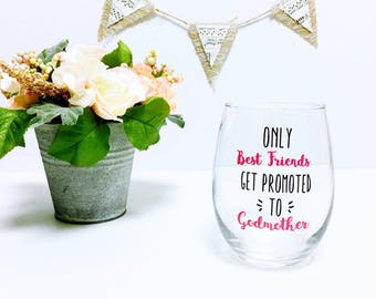 godmother gift // godmother wine glass // godmother // fairy godmother // only the best friends get promoted to godmothers // baptism gift