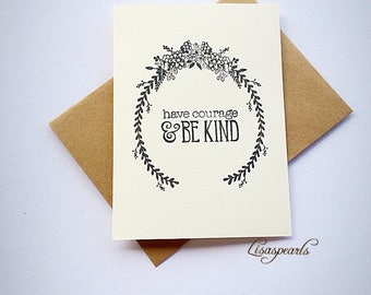 7 have courage and be kind blank note cards and envelopes . Inspirational cards .