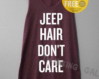 Jeep Hair Don't Care Shirt Tank Top Singlet Tunic TShirt T Shirt