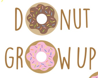 Donut Grow Up Print