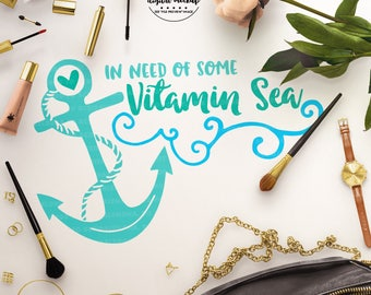 Vitamin Sea svg, Beach svg, Beach Cut File, Anchor svg, Beach Quote svg, eps, dxf, png Cut Files for Silhouette for Cricut