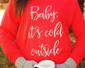 Christmas Sweater For Women, Baby It's Cold Outside Sweatshirt , , , Off The Shoulder Top, Comfy Clothing