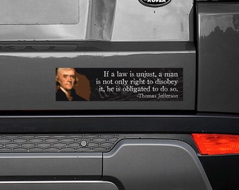 "Thomas Jefferson Unjust Law 11.5""x3"" Bumper Sticker Decal"