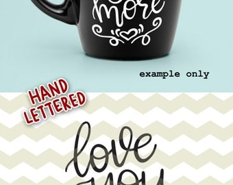 Love you more, I love you Valentine's Day digital files, png clipart, SVG, DXF, studio3 for cricut, silhouette cameo, diy vinyl, printable
