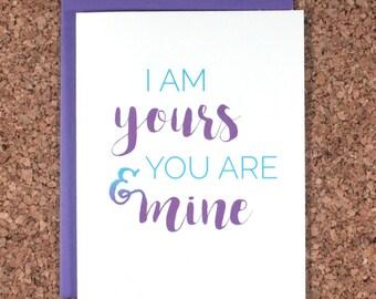 Game of Thrones Valentine's Day Card / I am yours / love, wedding, anniversary, valentine