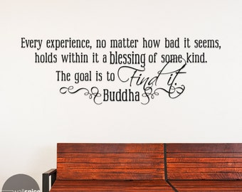 Every Experience No Matter How Bad It Seems Holds Within It A Blessing Of Some Kind Buddha Quote Vinyl Wall Decal Sticker