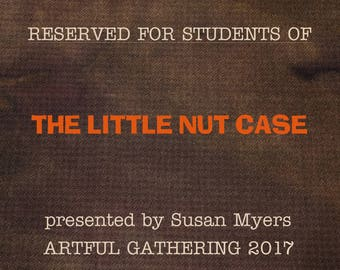 WDW Chestnut HT Wool RESERVED for Students of Artful Gathering 2017 online workshop The Little Nut Case by Susan Myers -Acorn House Designs