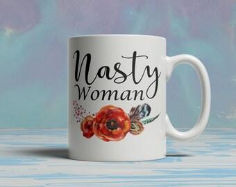 Nasty Woman Mug, 2016 Election Mug, Funny Political Mug, Christmas Presentr, Funny Coffee Mug, Hillary Clinton Mug, Free Personalization