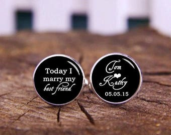 Today I Marry My Best Friend, Custom Name And Date Cufflinks, Groom Cuff Links, Personalized Cuff Links, Wedding Keepsake, Custom Cuff Links