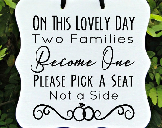 Featured listing image: Two Families Become One Wedding Sign - Please Pick A Seat, Not A Side, Guest Seating Sign, Ceremony Sign, Custom Wooden Sign
