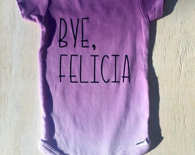 Bye, Felicia Onesie