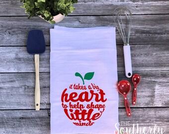 Teacher Gift Flour Sack Towel - It Takes a Big Heart to Help Shape Little Minds - End of Year gift - Teacher - School - Tea Towel - Teacher3