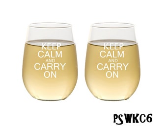 Keep Calm and Carry On Glasses / Etched Stemless Wine Glasses  / Personalized Wine Glass /  Set of 2 / Great for Gifts / Multiple Designs