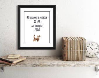 Someone to Meow, Cat Quote Print, for Cat Lovers. Typography Print, Watercolour Cat, Printable Art, Digital Art, Instant Download
